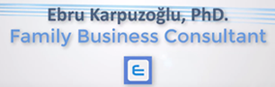 Ebru Karpuzoğlu, PhD. Family Business Consultant